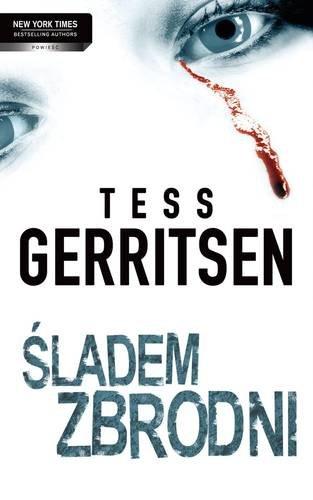 """Tess Gerritsen """"Śladem zbrodni"""" (HarperCollins)"""