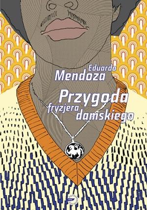 """Eduardo Mendoza """"Przygoda fryzjera damskiego"""" (Znak Literanova)"""