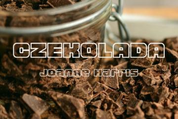 """Czekolada"" Joanne Harris | JennyDawid.pl"