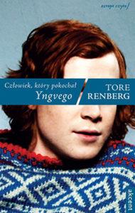 """""""Człowiek, którypokochał Yngvego"""" Tore Renberg (Akcent)"""