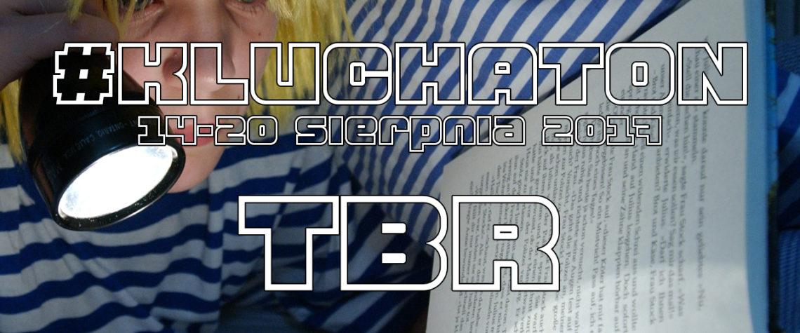 TBR na #Kluchaton sierpień 2017