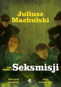 """""""Naga prawda oSeksmisji"""" Juliusz Machulski, Jacek Szczerba (Wydawnictwo WAB)"""