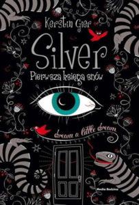 """""""Silver. Pierwsza księga snów"""" Kerstin Gier (Media Rodzina)"""
