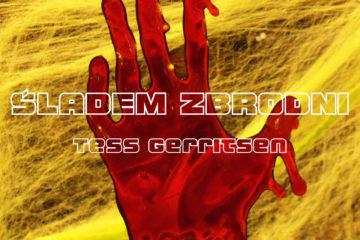 """Śladem zbrodni"" Tess Gerritsen | JennyDawid.pl"
