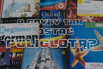 A gdyby tak zostać poliglotą? | JennyDawid.pl