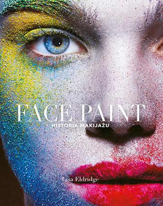 """Face Paint. Historia makijażu"" Lisa Eldridge (Znak Horyzont)"