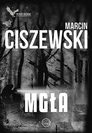 """""""Mgła"""" Marcin Ciszewski (WARBOOK)"""
