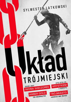 """""""Układ trójmiejski"""" Sylwester Latkowski (Zysk iS-ka"""