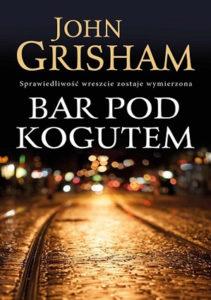 """""""Bar PodKogutem"""" John Grisham (Albatros)"""