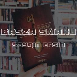 """Basza smaku"" Saygin Ersin | JennyDawid.pl"