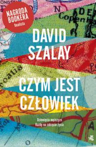 """""""Czym jest człowiek"""" David Szalay (W.A.B.)"""