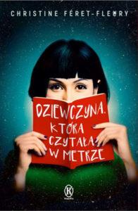"""""""Dziewczyna, któraczytała wmetrze"""" Christine Feret-Fleury (Książnica)"""