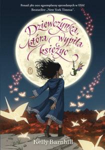 """""""Dziewczynka, którawypiła księżyc"""" Kelly Barnhill (Wydawnictwo Literackie)"""