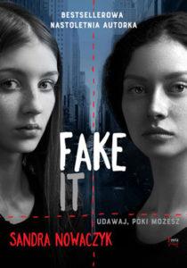 """Fake it"" Sandra Nowaczyk (Feeria Young)"
