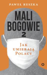 """""""Mali bogowie 2. Jak umierają Polacy"""" Paweł Reszka (Czerwone iCzarne)"""