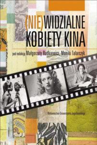 """""""Niewidzialne kobiety kina"""" opracowanie zbiorowe (Wydawnictwo Uniwersytetu Jagiellońskiego)"""