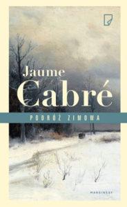 """""""Podróż zimowa"""" Jaume Cabré (Marginesy)"""