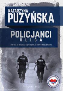 """""""Policjanci. Ulica"""" Katarzyna Puzyńska (Prószyński iS-ka)"""
