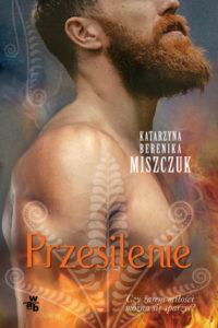 """""""Przesilenie"""" Katarzyna Berenika Miszczuk (W.A.B.)"""